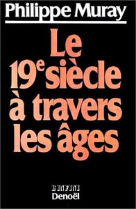19EME SIECLE A TRAVERS LES AGES