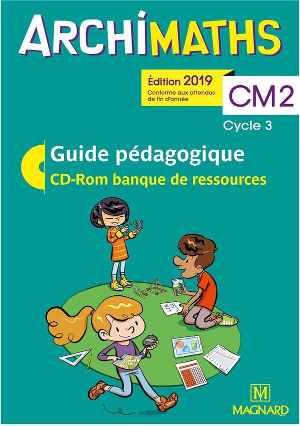 ARCHIMATHS CM2 2019 - GUIDE PEDAGOGIQUE AVEC CD-ROM BANQUE DE RESSOURCES