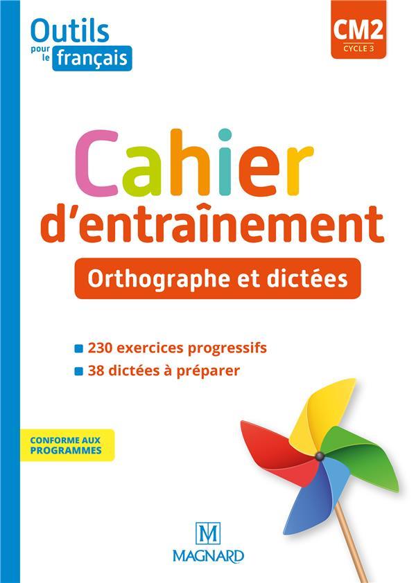 Outils pour le francais cm2 (2020) - cahier d'entrainement - orthographe et dictees