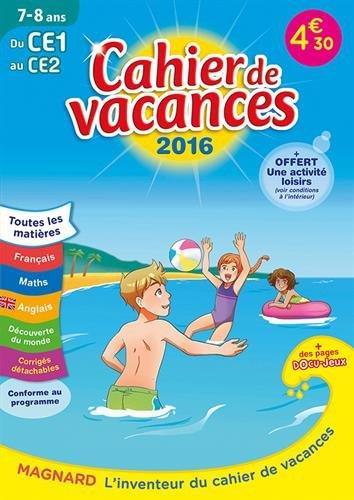 2016 CAHIERS DE VACANCES DU CE1 AU CE2 7 8 ANS