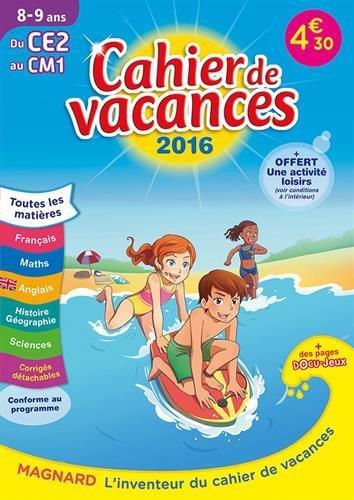 2016 CAHIERS DE VACANCES DU CE2 AU CM1 8 9 ANS