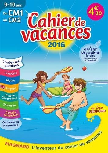 2016 CAHIERS DE VACANCES DU CM1 AU CM2 9 10 ANS