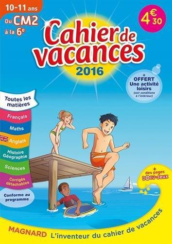 2016 CAHIERS DE VACANCES DU CM2 A LA 6E 10 11 ANS