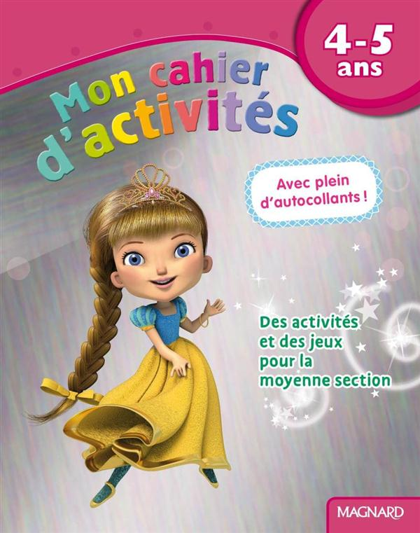 4 - 5 ANS MON CAHIER D'ACTIVITES PRINCESSE