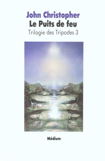 TRILOGIE TRIPODES 3 LE PUITS DE FEU