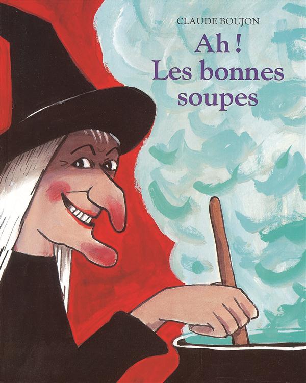 AH! LES BONNES SOUPES