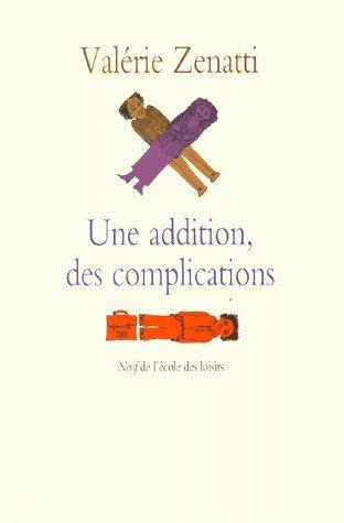 ADDITION DES COMPLICATIONS (UNE)
