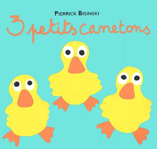 3 PETITS CANETONS