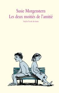 DEUX MOITIES DE L AMITIE (LES)