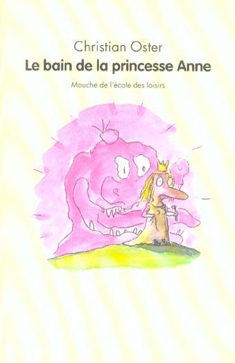 BAIN DE LA PRINCESSE ANNE (LE)