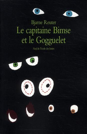 CAPITAINE BIMSE ET LE GOGGUELET (LE)