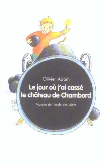 JOUR OU J AI CASSE LE CHATEAU DE CHAMBOR