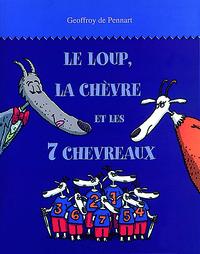 LOUP LA CHEVRE ET LES 7 CHEVREAUX (LE)