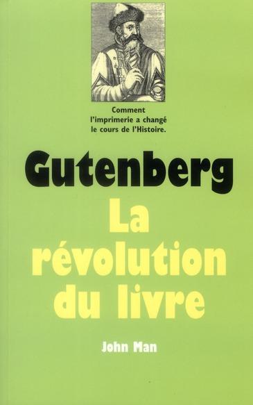 GUTENBERG LA REVOLUTION DU LIVRE