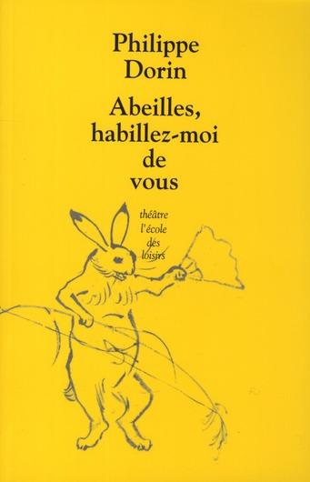ABEILLES HABILLEZ MOI DE VOUS