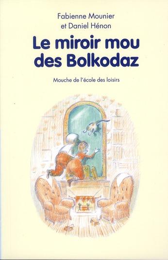 MIROIR MOU DES BOLKODAZ (LE)