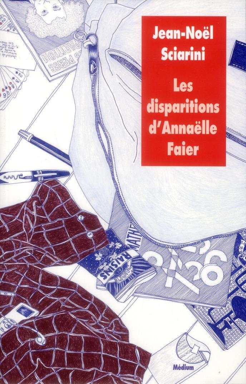DISPARITIONS D ANNAELLE FAIER (LES)