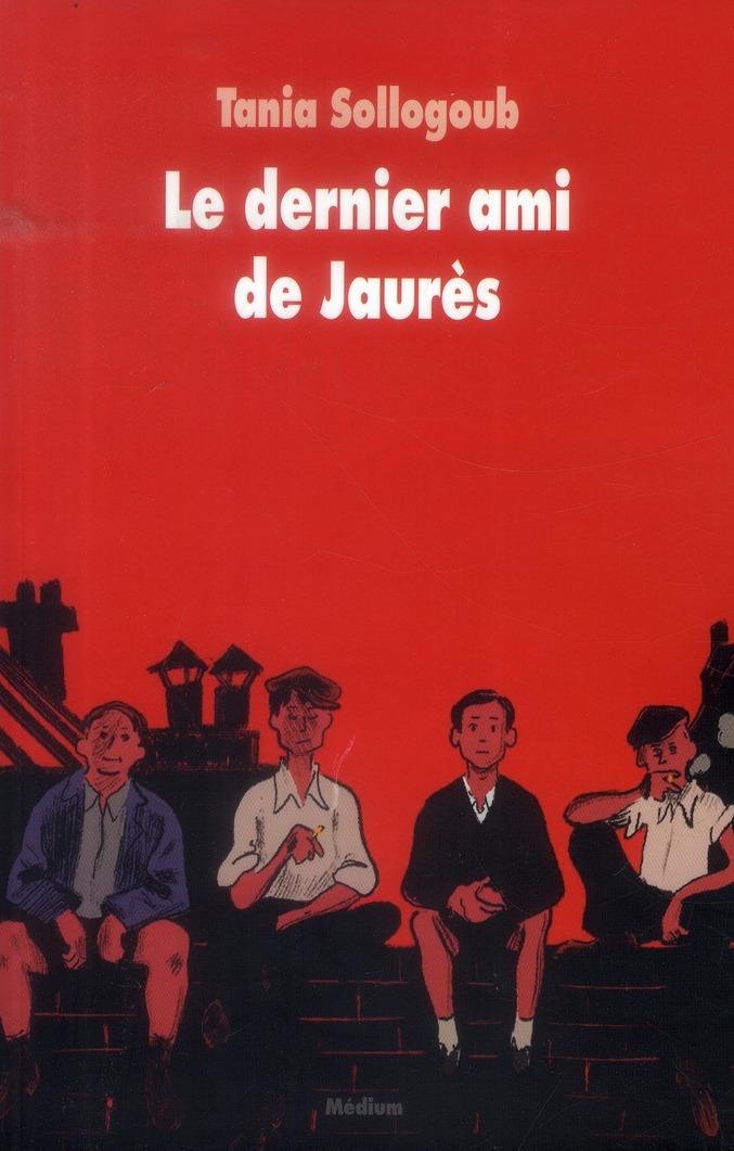 DERNIER AMI DE JAURES (LE)