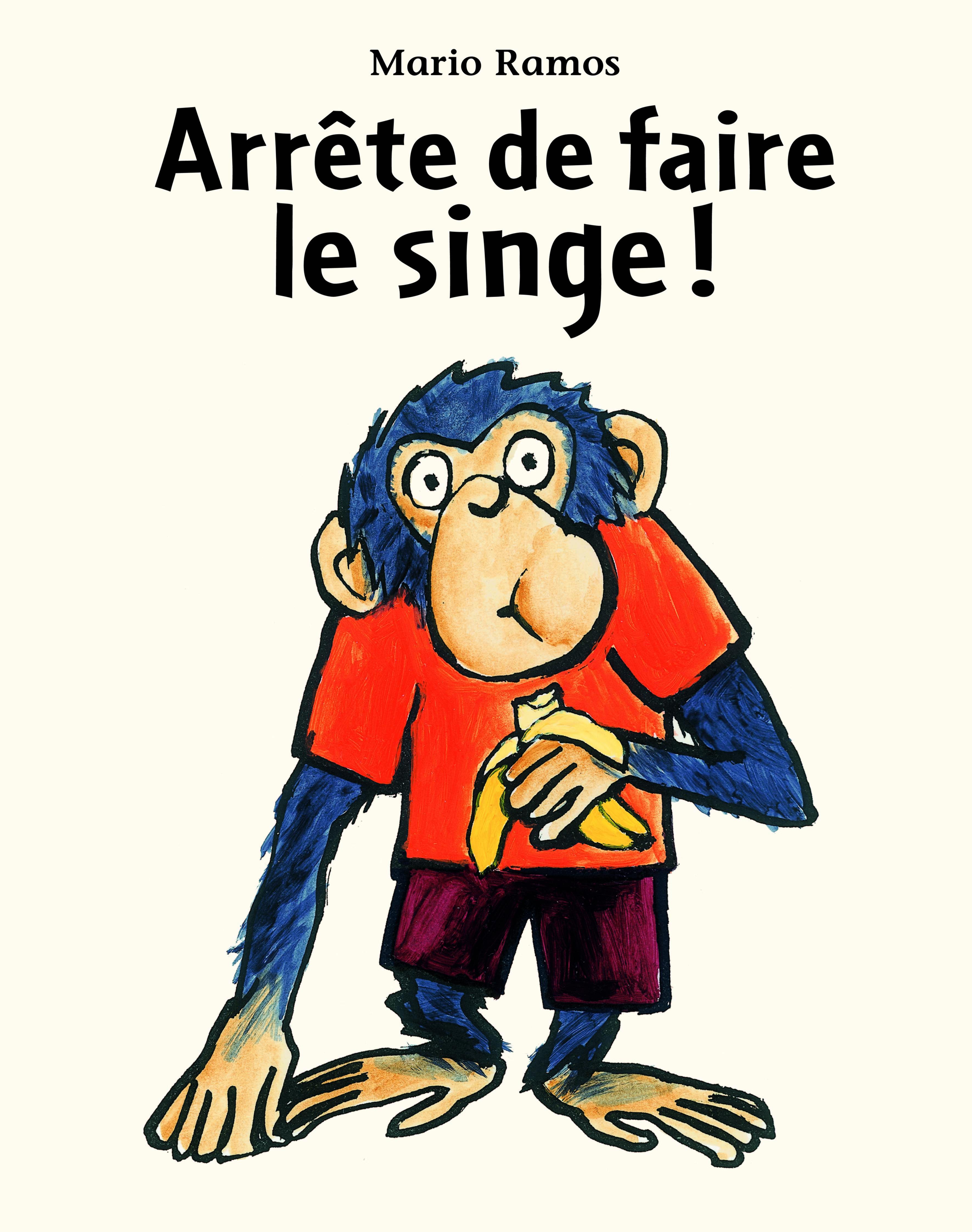 ARRETE DE FAIRE LE SINGE !
