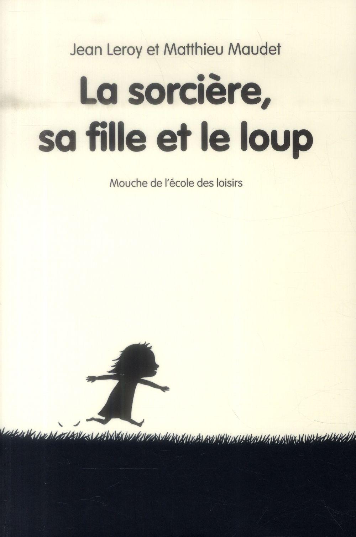 LA SORCIERE, SA FILLE ET LE LOUP