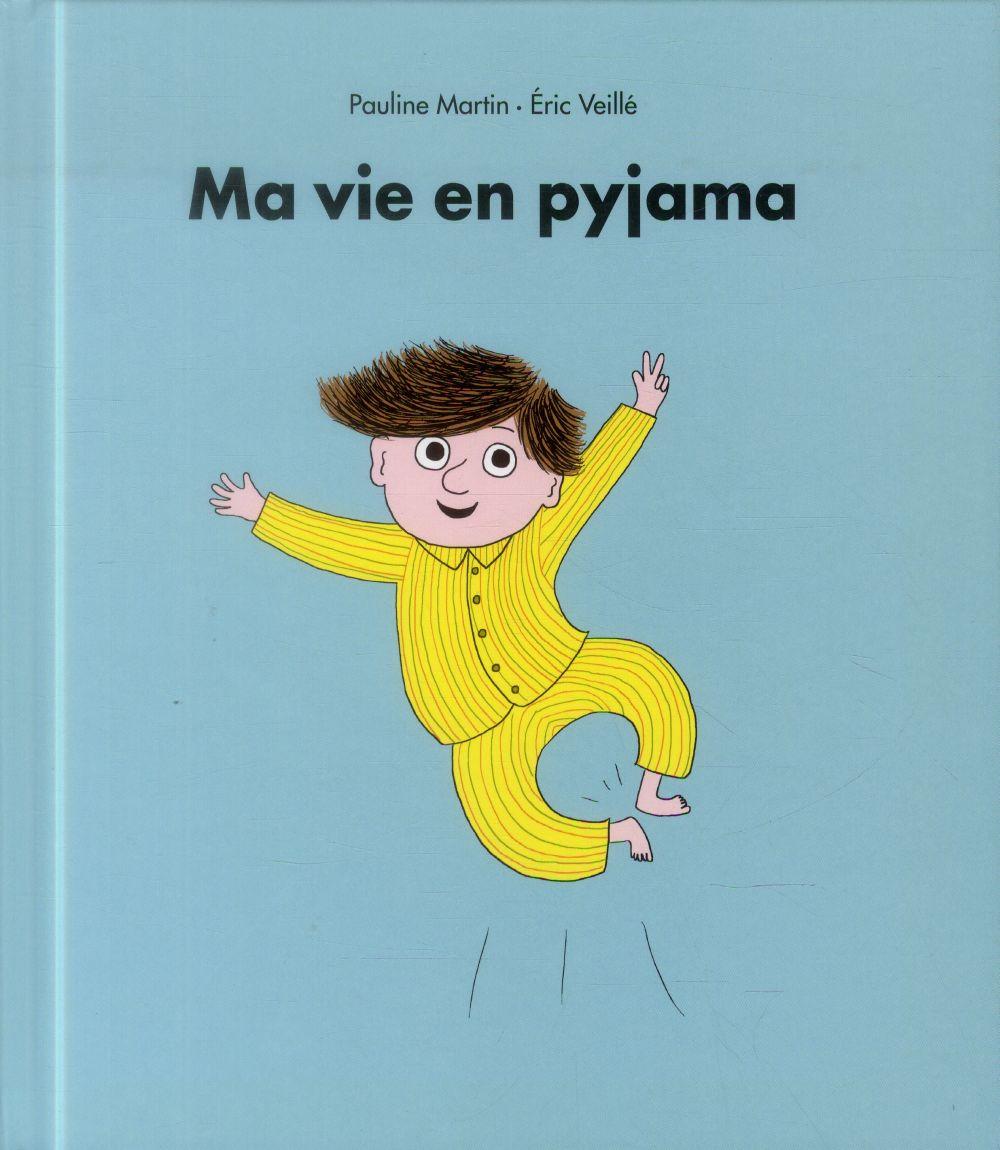Ma vie en pyjama