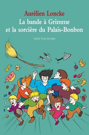 LA BANDE A GRIMME ET LA SORCIERE DU PALAIS BONBON.