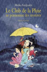 LE CLUB DE LA PLUIE AU PENSIONNAT DES MYSTERES NOUVELLE EDITION