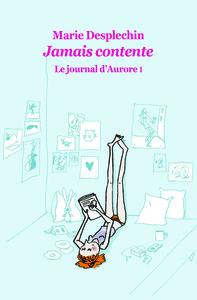 JOURNAL D AURORE 1 POCHE JAMAIS CONTENTE (LE)