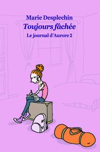 JOURNAL D AURORE 2 POCHE TOUJOURS FACHEE (LE)