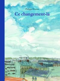 CE CHANGEMENT LA