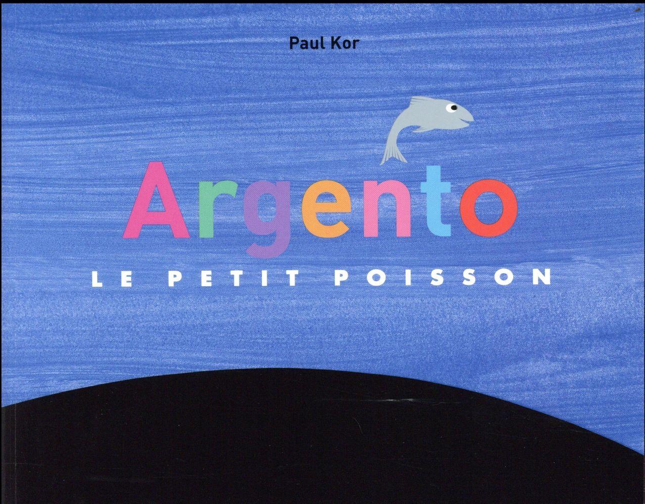 ARGENTO LE PETIT POISSON