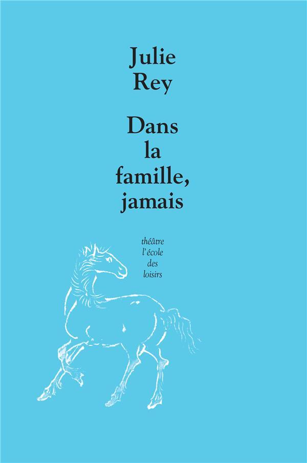 DANS LA FAMILLE, JAMAIS
