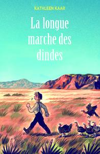 LONGUE MARCHE DES DINDES (POCHE) (LA)