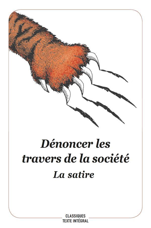 DENONCER LES TRAVERS DE LA SOCIETE - LA SATIRE (TEXTE INTEGRAL)