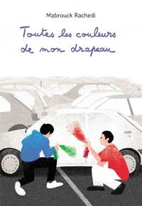 TOUTES LES COULEURS DE MON DRAPEAU