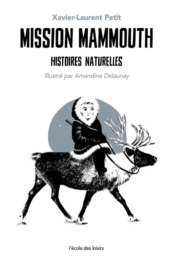 Mission mammouth - histoires naturelles