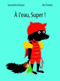 A L'EAU, SUPER!
