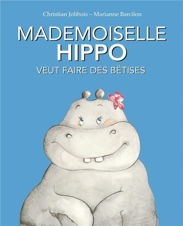 Mademoiselle hippo veut faire des betises