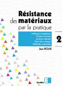 RESISTANCE DES MATERIAUX PRATIQUE TOME 2
