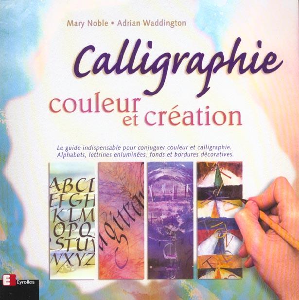 CALLIGRAPHIE - COULEUR ET CREATION