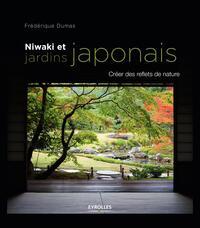 NIWAKI ET JARDINS JAPONAIS CREER DES REFLETS DE NATURE