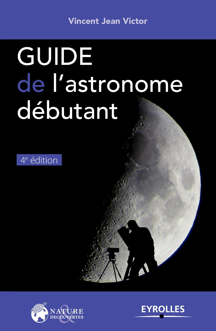 GUIDE DE L'ASTRONOME DEBUTANT