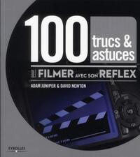 100 TRUCS & ASTUCES POUR FILMER AVEC SON REFLEX