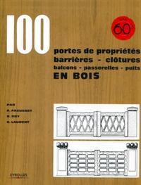 100 PORTES DE PROPRIETES, BARRIERES, CLOTURES, BALCONS, PASSERELLES, PUITS EN BOIS