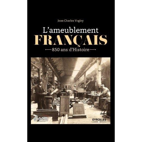 L'AMEUBLEMENT FRANCAIS 850 ANS D'HISTOIRE - 850 ANS D'HISTOIRE.