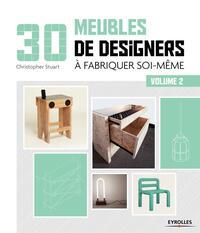 30 MEUBLES DE DESIGNERS A FABRIQUER SOI MEME VOLUME 2