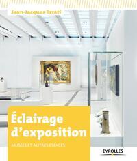 ECLAIRAGE D'EXPOSITION - MUSEES ET AUTRES ESPACES.