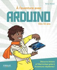 A L'AVENTURE AVEC ARDUINO - DES 10 ANS