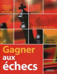 GAGNER AUX ECHECS - EXERCICES CORRIGES POUR S'ENTRAINER