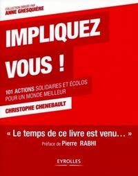 IMPLIQUEZ-VOUS ! - 101 ACTIONS SOLIDAIRES ET ECOLOS POUR UN MONDE MEILLEUR.